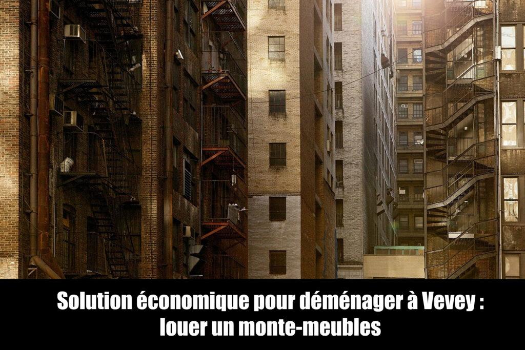 Solution économique pour déménager à Vevey : louer un monte-meubles